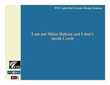 I am not Milan Haloun and I don - Center for Transportation Studies