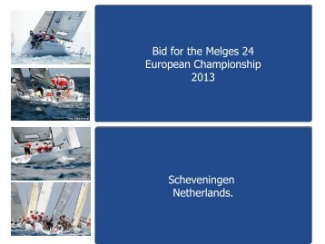 Bid for the Melges 24 European Championship 2013 Scheveningen ...