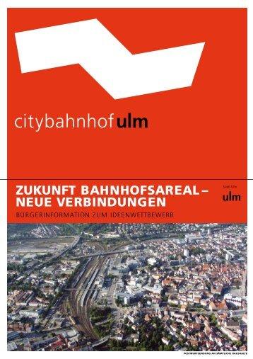 ZUKUNFT BAHNHOFSAREAL – NEUE ... - Citybahnhof Ulm