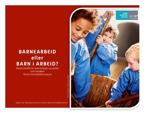 BARNEARBEID eller BARN i ARBEID? - Museum Stavanger