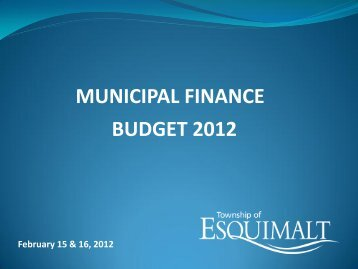 February 15th Budget Presentations - Township of Esquimalt
