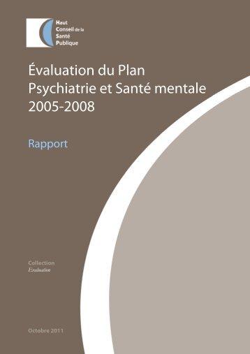 Évaluation du Plan Psychiatrie et Santé mentale 2005-2008. Rapport.
