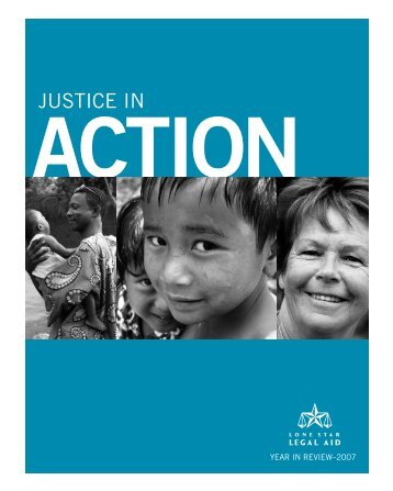 JUSTICe IN ACTION - Lone Star Legal Aid
