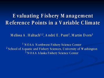 Evaluating Fishery Management Reference Points in a ... - PICES