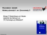 Wunsch oder Wirklichkeit im Channel? - Heinrich Management ...