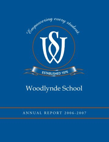AnnuAl RepoRt 2006-2007 - Woodlynde School