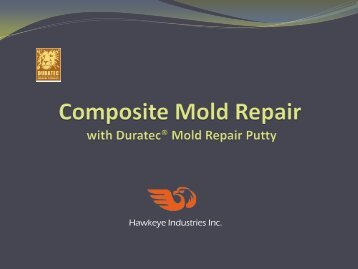 Composite mold resurfacing with duratec® products - Hawkeye ...