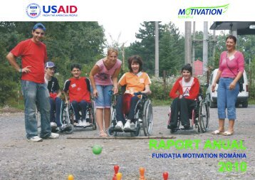 Raport anual 2010 - Fundatia Motivation Romania