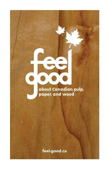 feel-good.ca - Forest Products Association of Canada