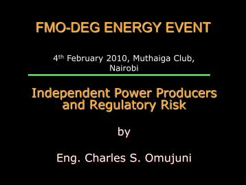 Presentation Eng Charles Omujuni - FMO-DEG East Africa Energy ...