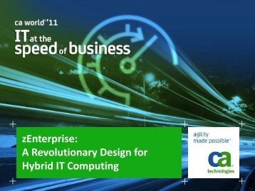 zEnterprise: A Revolutionary Design for Hybrid IT Computing - CA