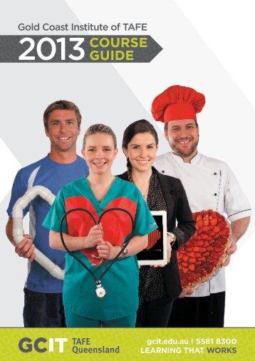 Course Guide 2013 (PDF, 8.4MB) - Gold Coast Institute of TAFE