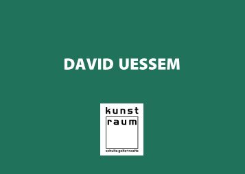 DAVID UESSEM - kunst-raum / schulte-goltz + noelte
