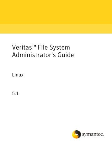 Veritas File System Administrator's Guide Linux - Storage ...