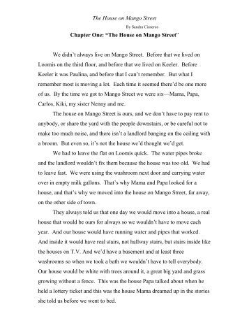 the house on mango street character analysis essay The house on mango street by sandra cisneros essay example 2527 words | 11 pages the house on mango street, is written by sandra cisneros sandra cisneros was born and grew up in chicago she was raised by her mother and father who were both of mexican descent she grew up in a relatively large family she was the third child out.