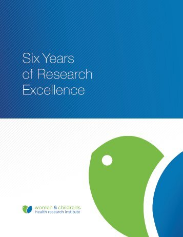 Six Years of Research Excellence - Womens and Children's Health ...