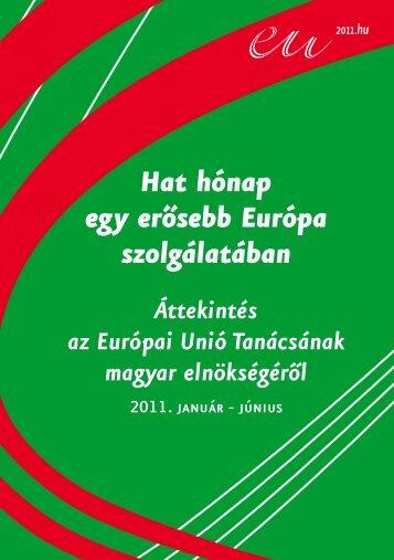 Áttekintés az Európai Unió Tanácsának magyar elnökségéről