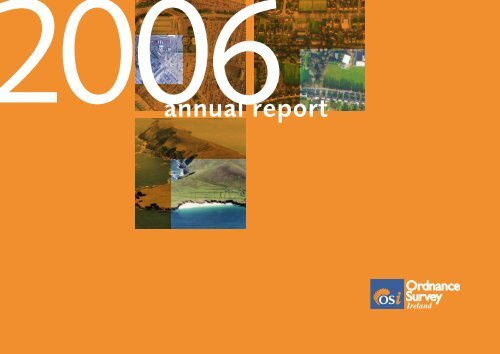 OSi Annual Report 2006 English Version - Ordnance Survey Ireland