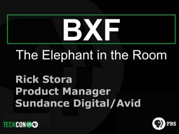 BXF – The Silent Elephant in Your Plant - PBS