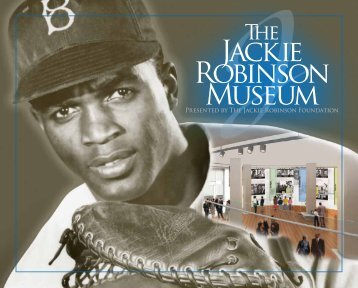 Jackie Robinson Museum brochure - The Jackie Robinson Foundation