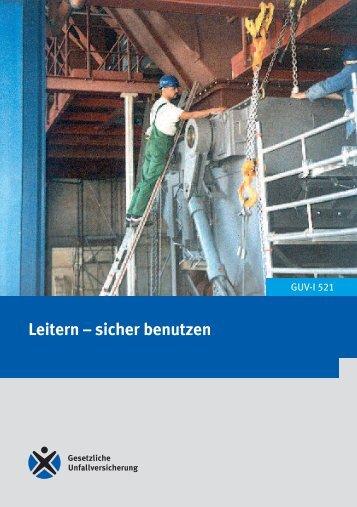 GUV-I 521 - Leitern - sicher benutzen - Freiwillige Feuerwehr Pinzberg