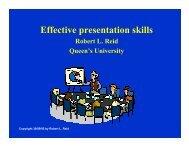 Effective presentation skills Robert L. Reid Queen's University