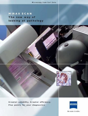 MIRAX SCAN The new way of looking at pathology - Carl Zeiss, Inc.