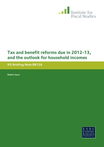 Tax and benefit reforms due in 2012-13, and the outlook for ...