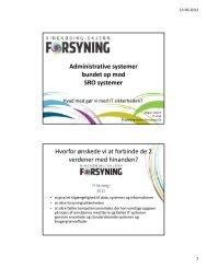 Erfaringer med IT sikkerhed, hvor de administrative systemer er ...