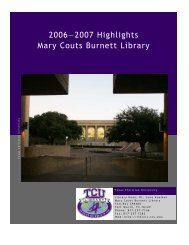 Mary Couts Burnett Library 2006—2007 Highlights - TCU Library ...