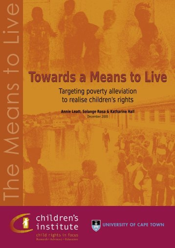 Towards a Means to Live: Targeting poverty alleviation - Children's ...