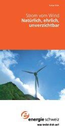 Strom vom Wind Natürlich, ehrlich, unverzichtbar - Suisse-Eole