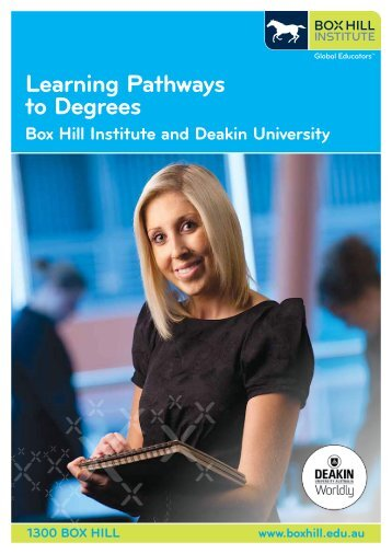 Learning Pathways to Degrees brochure - Box Hill Institute of TAFE
