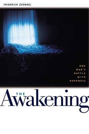 The Awakening: One Man's Battle with Darkness