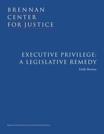 ExEcutivE PrivilEgE: A lEgislAtivE rEmEdy - Brennan Center for ...