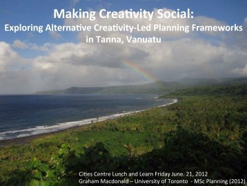 Making Creativity Social - Cities Centre - University of Toronto
