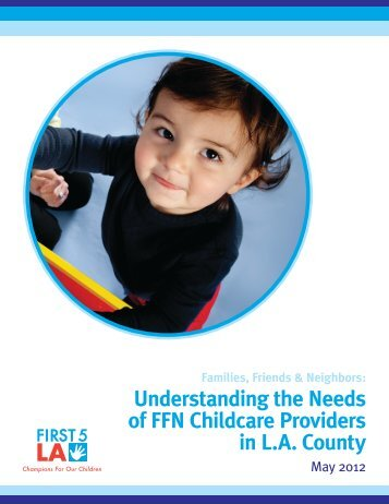 Understanding the Needs of FFN Childcare Providers in ... - First 5 LA
