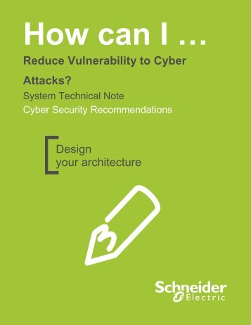 Reduce Vulnerability to Cyber Attacks? - Schneider Electric CZ, s.r.o.