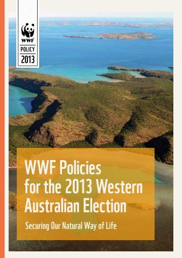 WWF Policies for the 2013 Western Australian ... - wwf - Australia