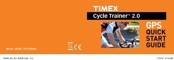 Cycle Trainer™ 2.0 QUICK START GUIDE GPS - Timex