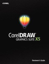 CorelDRAW Graphics Suite X5 Reviewer's Guide - Corel Corporation