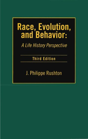 Rushton, J. Philippe. Race, Evolution, and Behavior, 3rd Ed. Charles Darwin Research Institute, 2000
