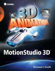 Corel MotionStudio 3D Reviewer's Guide - Corel Corporation