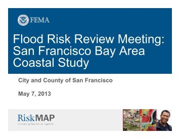 Flood Risk Review Meeting: San Francisco Bay ... - FEMA Region 9