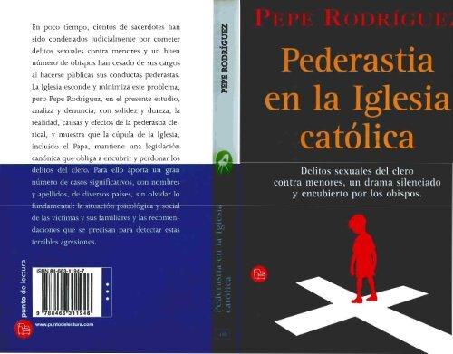 La Pederastia En La Iglesia Catolica Por Pepe Rodriguez