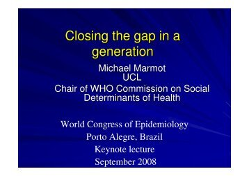 Closing the gap in a generation - Epi2008