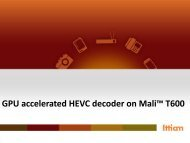 GPU accelerated HEVC decoder on Mali™ T600 - ARM