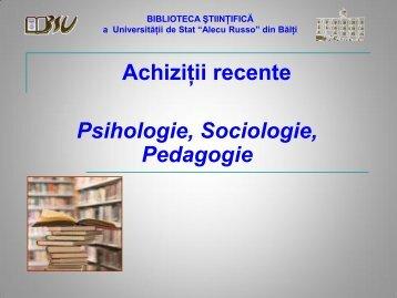 Psihologie, Sociologie, Pedagogie - Biblioteca Ştiinţifică a ...
