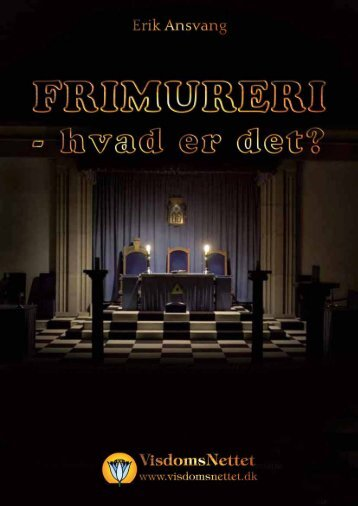 FRIMURERI - HVAD ER DET? - Erik Ansvang - Visdomsnettet
