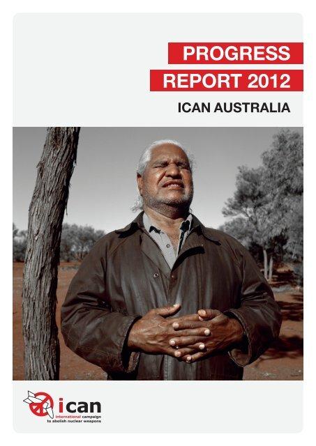 progress report 2012 - International Campaign to Abolish Nuclear ...